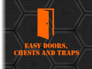 Easy doors chests and traps