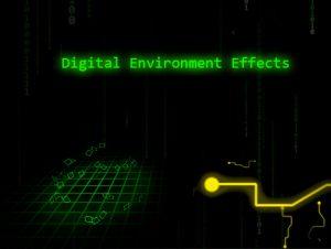 Digital Environment Effects