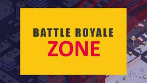 Cool Battle Royale Zone