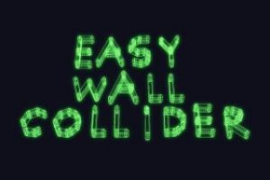 Easy Wall Collider