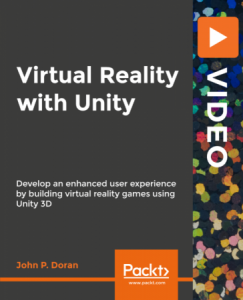 virtual-reality-with-unity-build-effective-realistic-and-exciting-virtual-reality-games-in-unity-3d