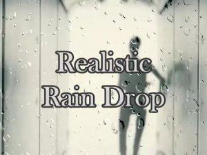Realistic Rain Drop