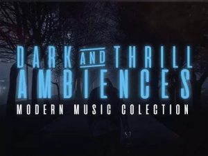 Read more about the article Dark & Thrill Ambiences Music Collection